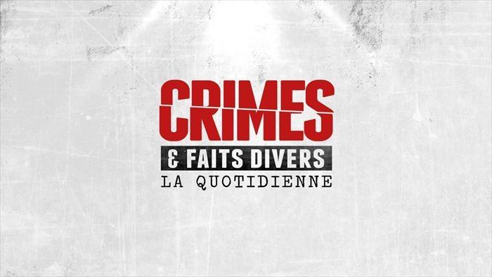 Crimes et faits divers : la quotidienne