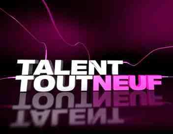 Talent tout neuf
