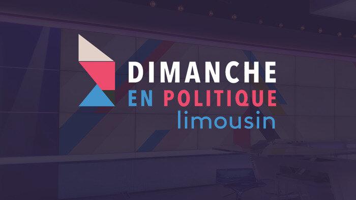 Dimanche en politique - Limousin