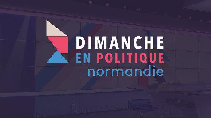 Dimanche en politique - Normandie