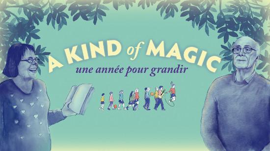 A kind of magic, une année pour grandir