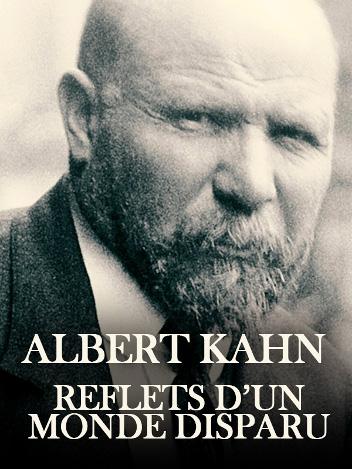 Albert Kahn, reflets d'un monde disparu