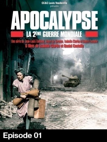 Apocalypse : la Deuxième Guerre mondiale