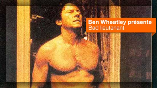 Bad lieutenant vu par Ben Wheatley
