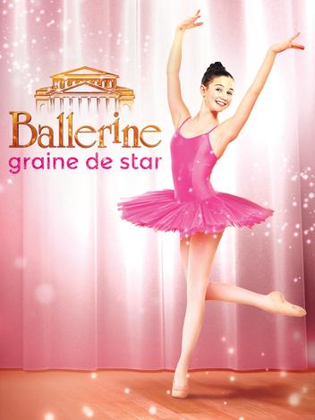 Ballerine, rêve d'étoile