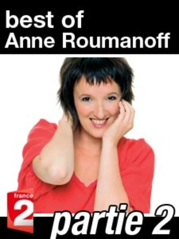 Best of Anne Roumanoff - On ne vous dit pas tout ! Partie 2