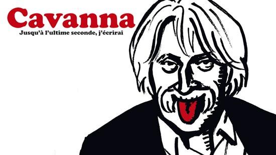 Cavanna, jusqu'à l'ultime seconde, j'écrirai