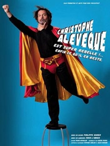 Christophe Alévêque - Super rebelle enfin ce qu'il en reste