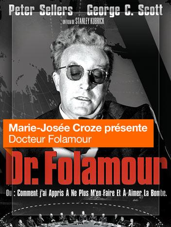 Dr Folamour vu par Marie-Josée Croze