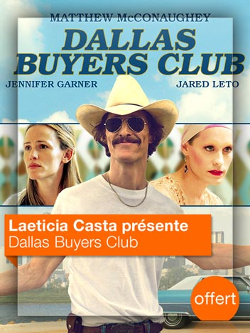 Dallas Buyers Club vu par Laeticia Casta