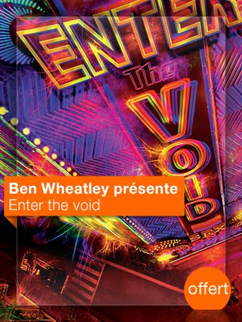 Enter the Void vu par Ben Wheatley