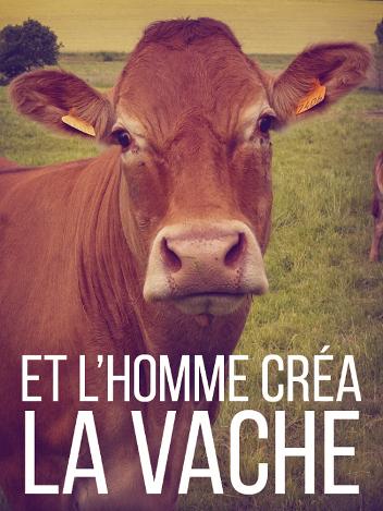 Et l'homme créa la vache