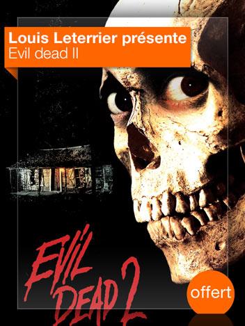 Evil Dead II vu par Louis Leterrier