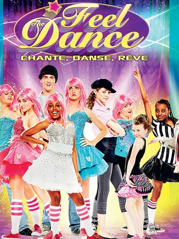 Feel the dance : chante, danse, rêve