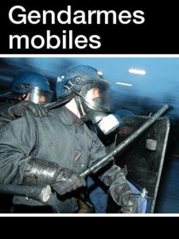 Gendarmes mobiles : au coeur des forces de l'ordre