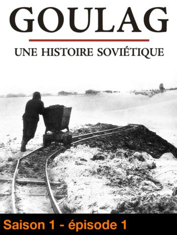 Goulag, une histoire soviétique