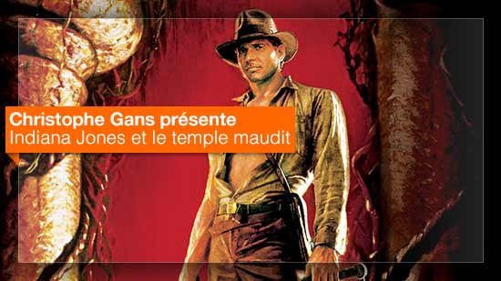 Indiana Jones et le temple maudit vu par Christophe Gans