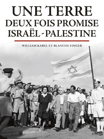 Une terre deux fois promise, Israël - Palestine