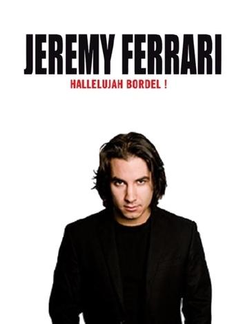 Jérémy Ferrari : Hallelujah Bordel !