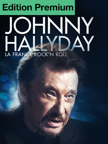 Johnny Hallyday, la France Rock'n Roll - Edition premium