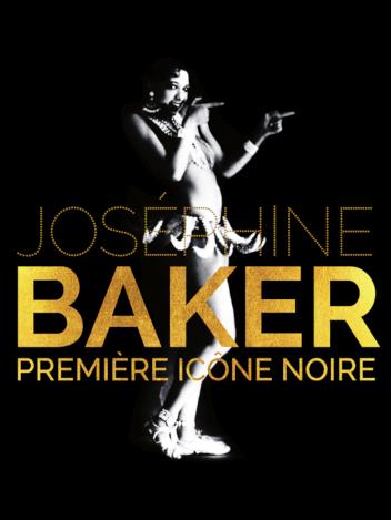 Joséphine Baker - Première icône noire