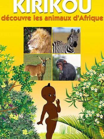 Kirikou découvre les animaux d'Afrique