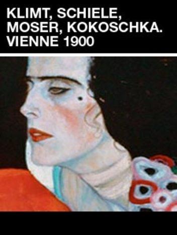 Klimt, Schiele, Moser, Kokoschka - Vienne 1900
