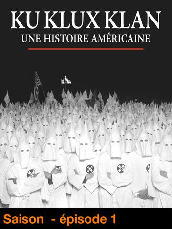 Ku Klux Klan - Une histoire américaine