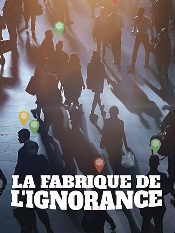 La fabrique de l'ignorance