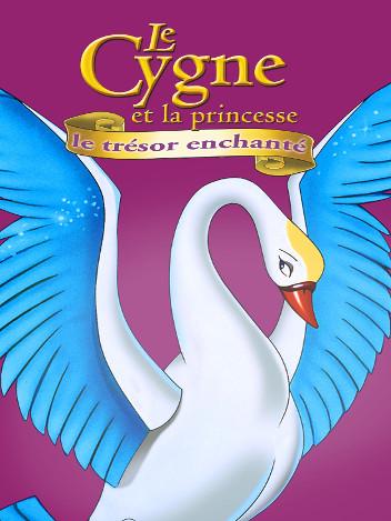 Le Cygne et la princesse : le trésor enchanté
