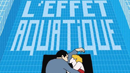 L'effet aquatique - édition spéciale