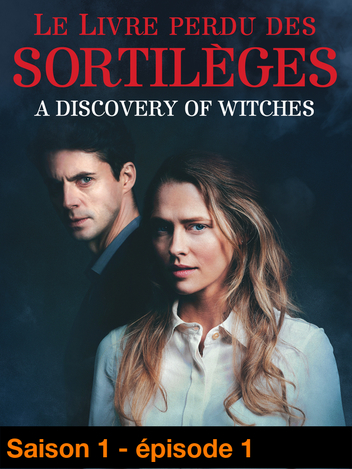 A Discovery of Witches : Le livre perdu des sortilèges - S01