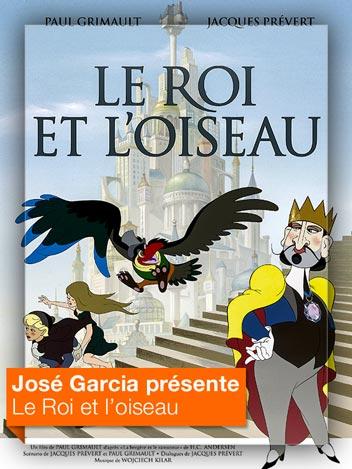 Le Roi et l'oiseau vu par José Garcia