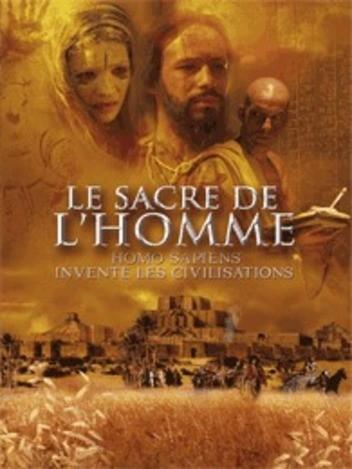 Le Sacre de l'Homme - Homo Sapiens invente les civilisations