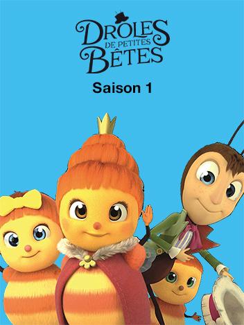 Les drôles de Petites Bêtes - S01