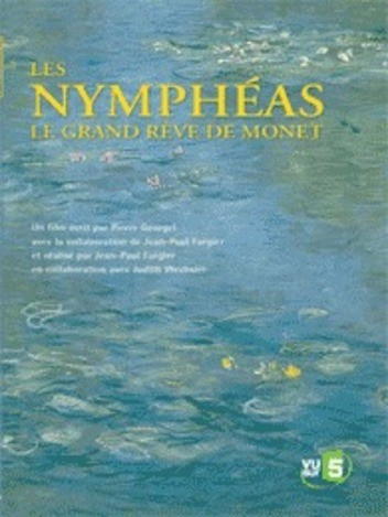 Les Nymphéas - Le Grand rêve de Monet