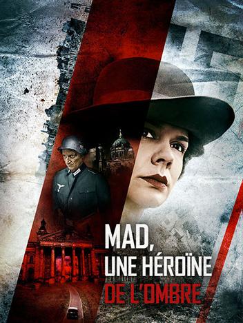 Mad, une héroïne de l'ombre