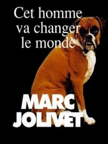 Marc Jolivet - Cet homme va changer le monde