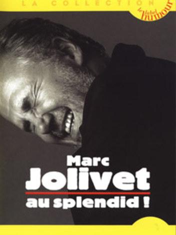 Marc Jolivet au Splendid