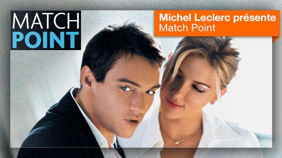 Match Point vu par Michel Leclerc