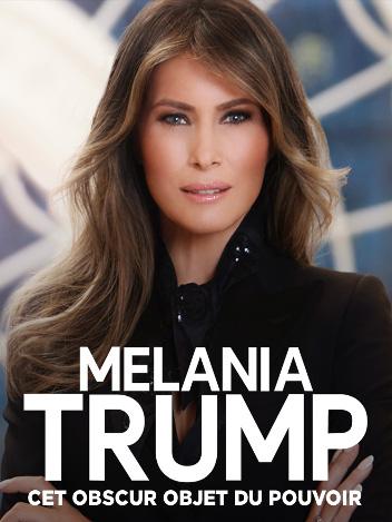 Melania Trump, cet obscur objet du pouvoir