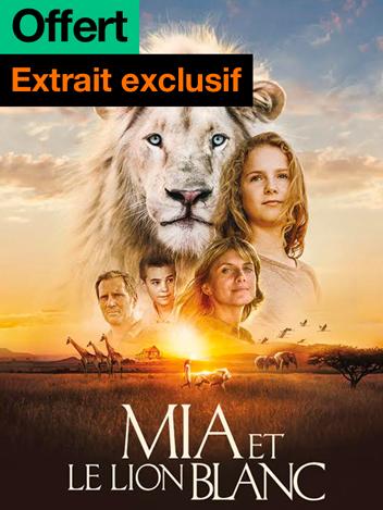 Mia et le lion blanc - extrait exclusif offert
