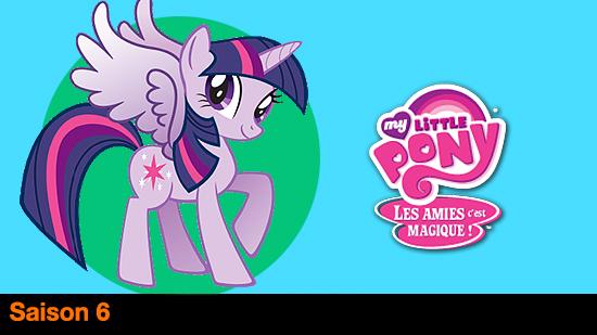 My little pony : Les amies, c'est magique - S06