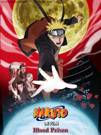 Naruto le film : la prison sanglante