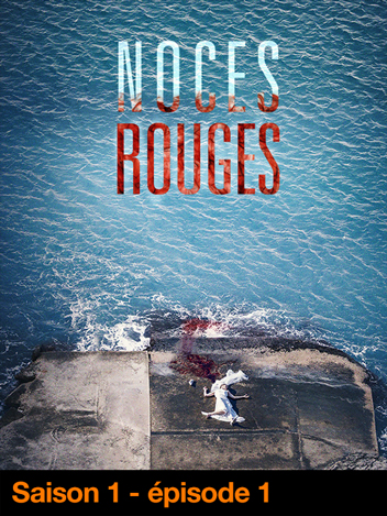 Noces Rouges - S01