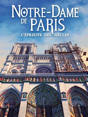 Notre-Dame de Paris - L'épreuve des siècles