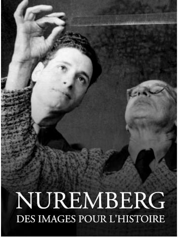 Nuremberg - Des images pour l'Histoire