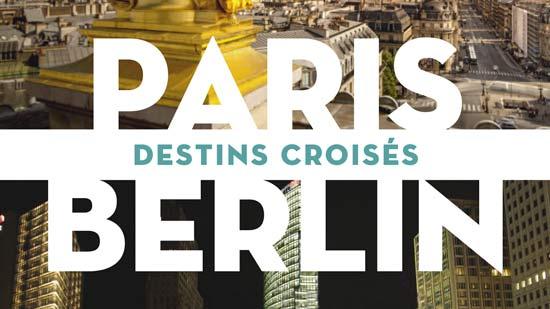 Paris-Berlin : destins croisés