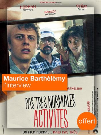 Pas très normales activités : interview Maurice Barthélémy