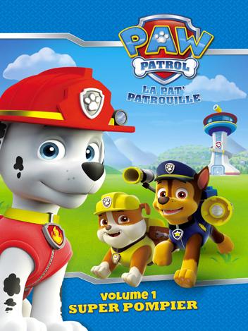 Paw Patrol : La Pat' Patrouille - Volume 01 - Super pompier